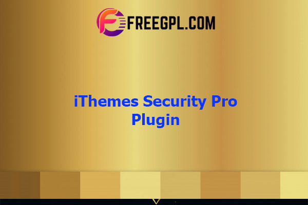iThemes Security Pro Plugin Nulled Download Free