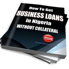 Business And Personal Loans In Nigeria Through Collateral - See Full Details Here