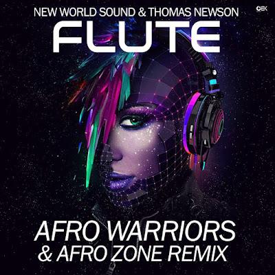 New World Sound & Thomas Newson - Flute (Afro Warriors & Afro Zone Remix)