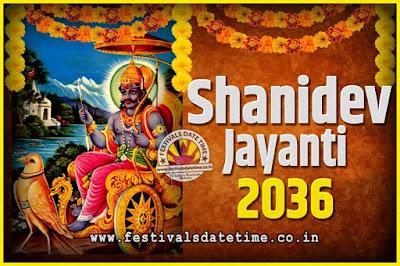2036 Shani Jayanti Pooja Date and Time, 2036 Shani Jayanti Calendar