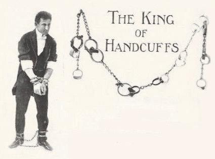 The Handcuff King. Harry Houdini