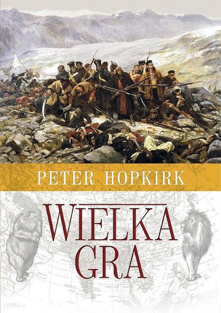 Wielka Gra. Sekretna wojna o Azję Środkową - Peter Hopkirk