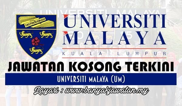 Jawatan Kosong 2017 di Universiti Malaya (UM)