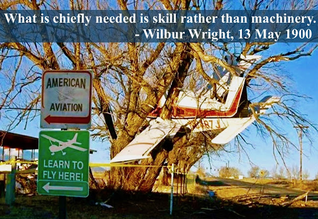 Photo of small plane crashed into a large tree. Photoshopped sign for flight school. Quote 'What is chiefly needed is skill rather than machinery.' Wilbur Wright. Flight School and the Wright Brothers. marchmatron.com