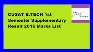 CUSAT B.TECH 1st Semester Supplementary Result 2016 Marks List