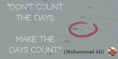 "Motivational Quotes For Work: ""Don't count the days, make the days count."" - Muhammad Ali"