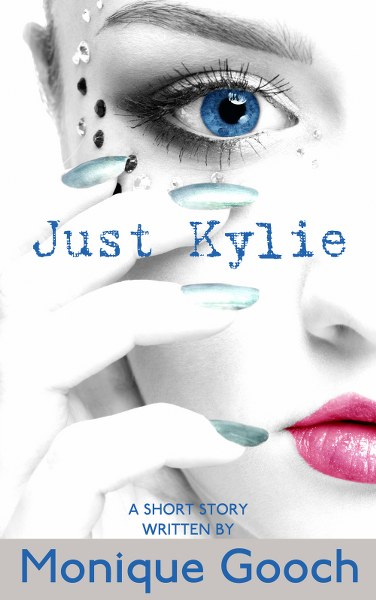Just Kylie by Monique Gooch