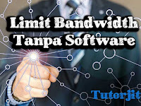 Cara Membagi Limit Bandwidth Tanpa Software