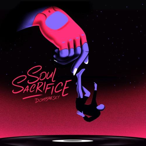 Dombresky Unveils New Single 'Soul Sacrifice'