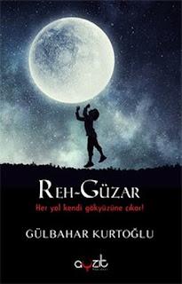 Reh-Güzar || Gülbahar Kurtoğlu