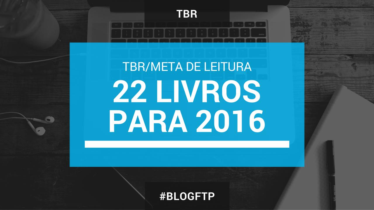 TBR: 22 LIVROS PARA 2016 O Gabriel Lucas - #OGL