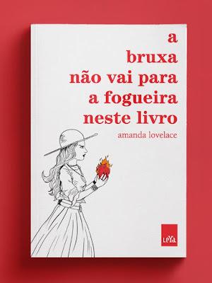 Resultado de imagem para livro A bruxa não vai para a fogueira neste livro, de Amanda Lovelace.