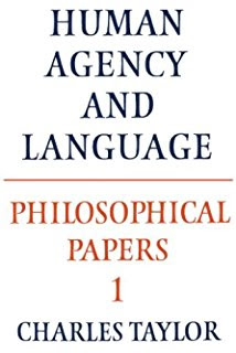 Human agency and language · Charles Taylor