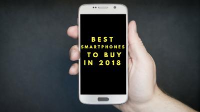 15 Best Smartphones to Buy in 2018