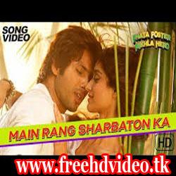 main-rang-sharbaton-ka-song