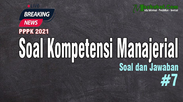 Soal manajerial pppk kesehatan Soal manajerial pppk tahun 2021 Soal tes Manajerial pppk terbaru Soal kompetensi Manajerial p3k guru