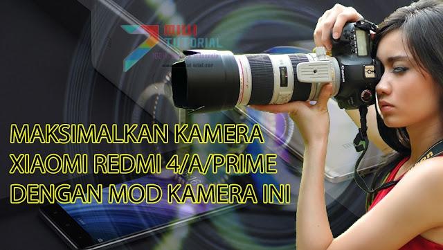 Hobi Fotografi di Xiaomi Redmi 4/A/Prime? Ini Admin Punya Mod Kamera untuk Ketiga Device Tadi: Cek Tutorial Cara installnya Sekarang!