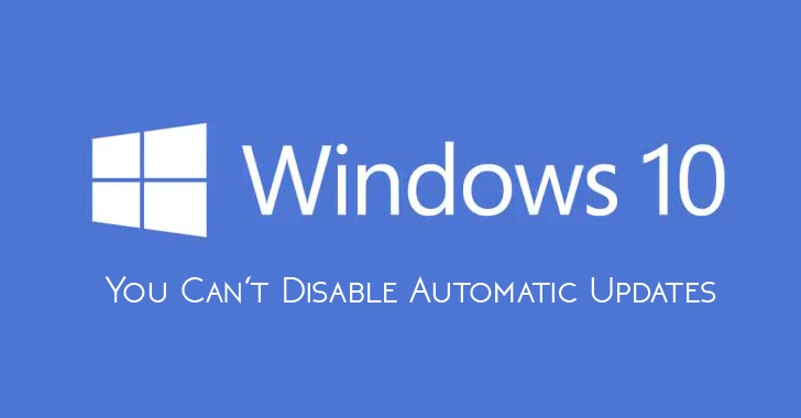 Like It Or Not... You Can't Disable Windows 10 Automatic Updates