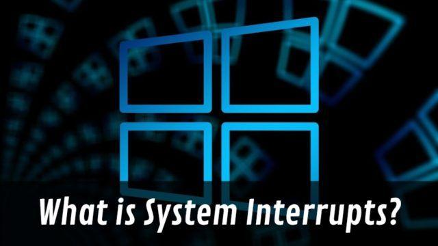 que es el proceso interrupciones del sistema
