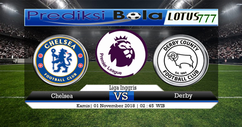 PREDIKSI Chelsea vs Derby 01 NOVEMBER 2018