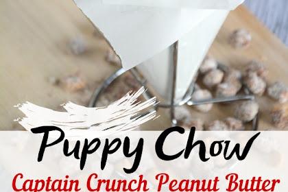 Captain Crunch Peanut Butter Puppy Chow