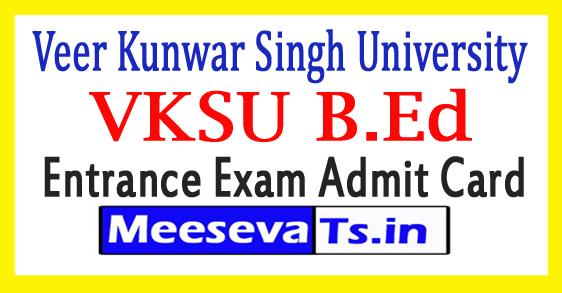 Veer Kunwar Singh University B.Ed Entrance Admit Card 2018