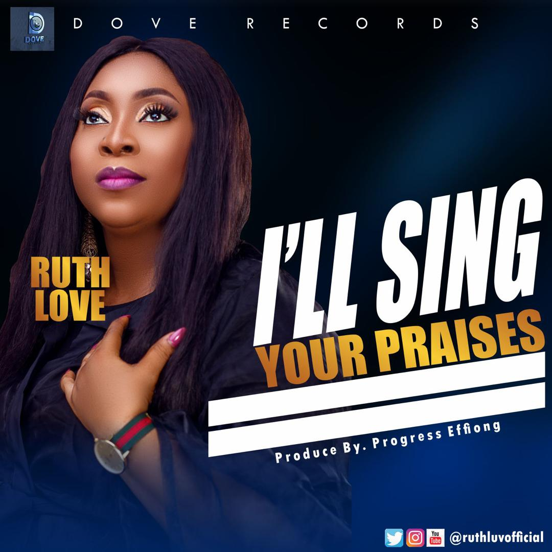 NEW RELEASE| I'll Sing Your Praise by Ruth Love