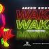 Exclusive Audio : Arrow Bwoy - Waka Waka (New Music 2019)