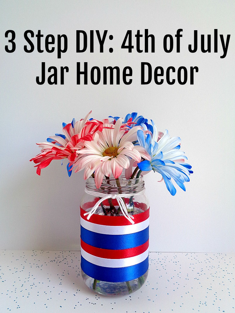 Running With A Glue Gun 3 Step Diy 4th Of July Jar Home Decor