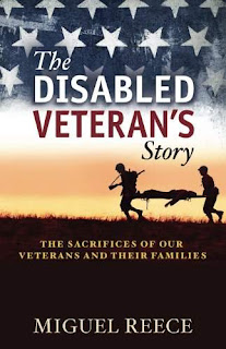 The Disabled Veteran's Story: The Sacrifices of Our Veterans and Their Families - Biography by Miguel Reece
