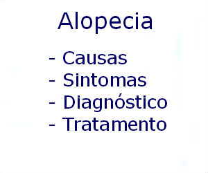 Alopecia causas sintomas diagnóstico tratamento prevenção