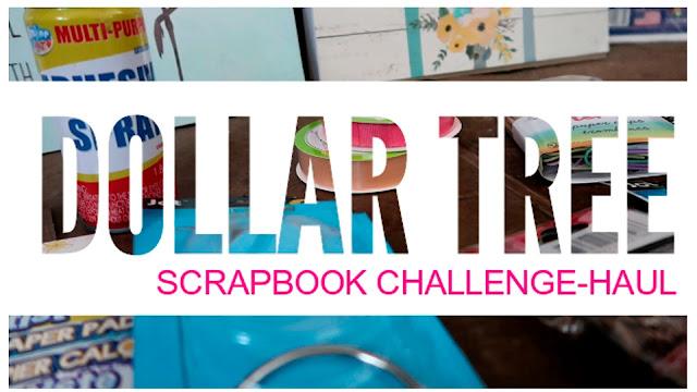 Dollar Tree Scrapbook Challenge Haul