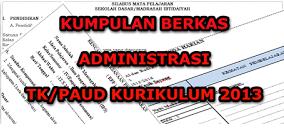 Kumpulan Administrasi TK/PAUD  Lengkap  Kurikulum 2013