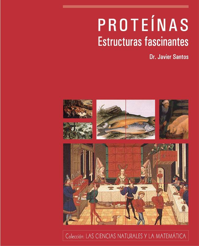 Proteínas: Estructuras fascinantes – Javier Santos