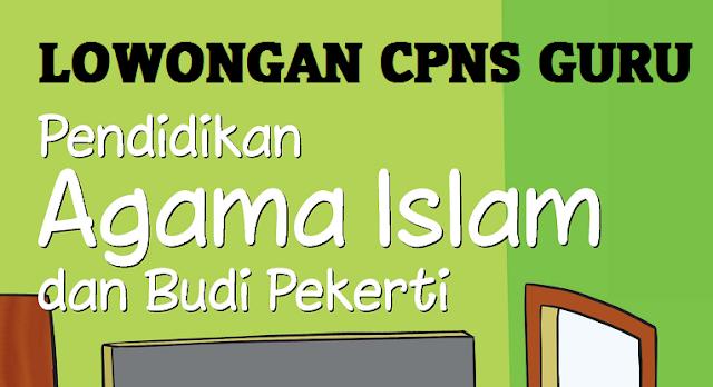 Formasi Lowongan CPNS Guru Pendidikan Agama Islam  LOWONGAN CPNS GURU PENDIDIKAN AGAMA ISLAM (PAI) SE  INDONESIA TAHUN 2018