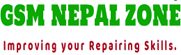 GSM Nepal Zone - Improving your Repairing Skills | Problems and their Solutions.