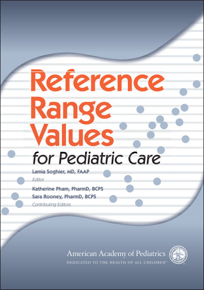 Reference Range Values for Pediatric Care [PDF]- Soghier, Lamia M.