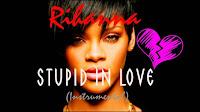 rihanna slow songs #6 - Stupid In Love
