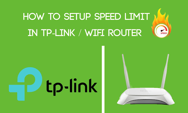 How to Setup Speed Limit in TP-Link / Wifi Router