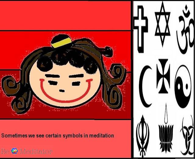 Sometimes we see certain symbols during meditation.