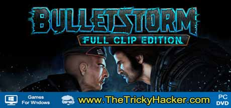 Bulletstorm Full Clip Edition Free Download Full Version