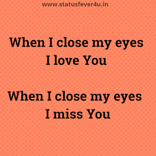 When I close my eyes love status