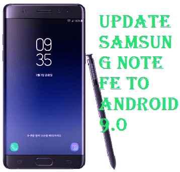 تفليش ،تحديث ،جهاز، سامسونغ ،Firmware، Update، Samsung،Note ،FE، 2018، to، Android، 9.0