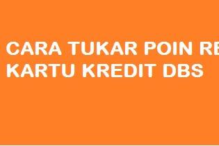 Cara Penukaran Poin Rewards Kartu Kredit DBS by Digibank