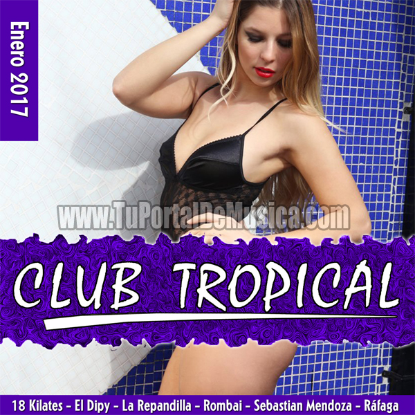 Club Tropical Volumen 1 (2017)