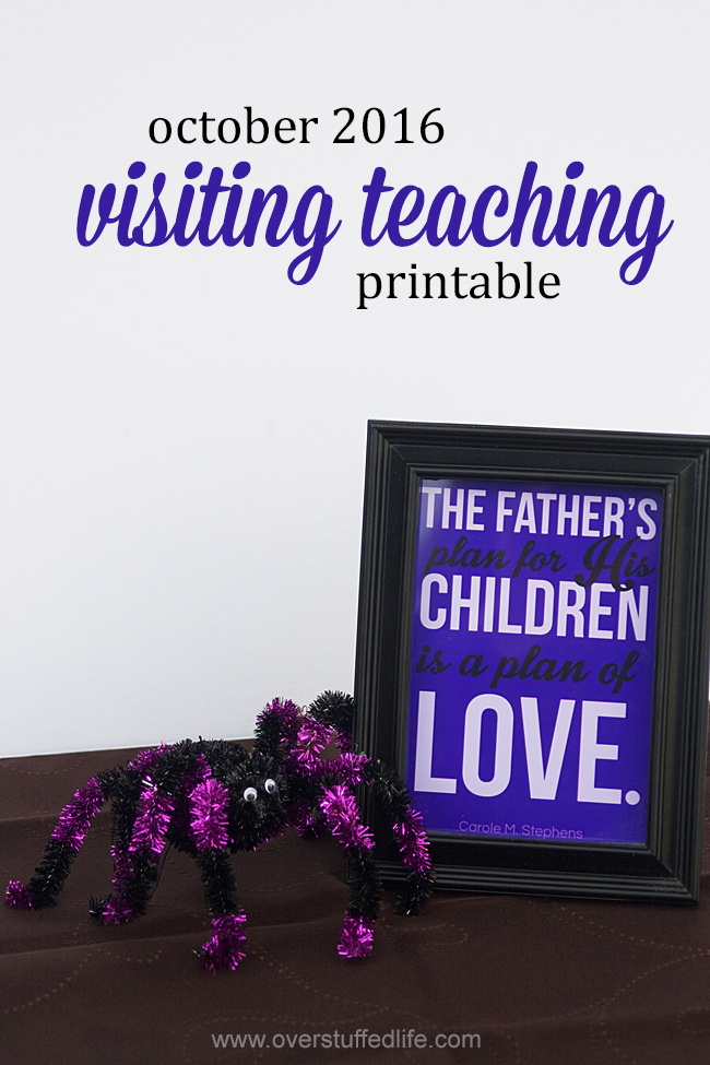 "Download and print this visiting teaching handout for the October 2016 visiting teaching message. Features a quote by Carole M. Stephens: ""The Father's plan for His children is a plan of love."""
