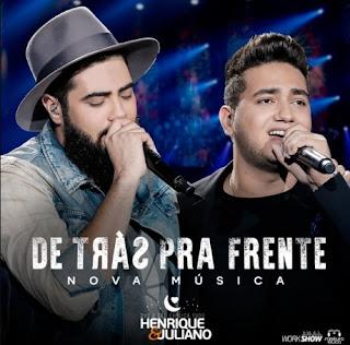 Baixar – Henrique e Juliano – De Trás Pra Frente (2017)