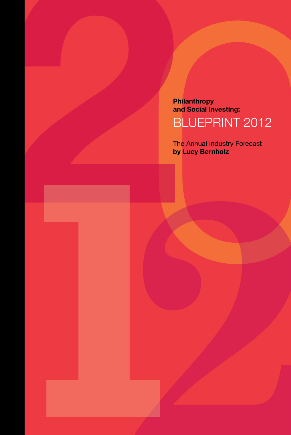 Philanthropy and Social Investing: Blueprint 2010