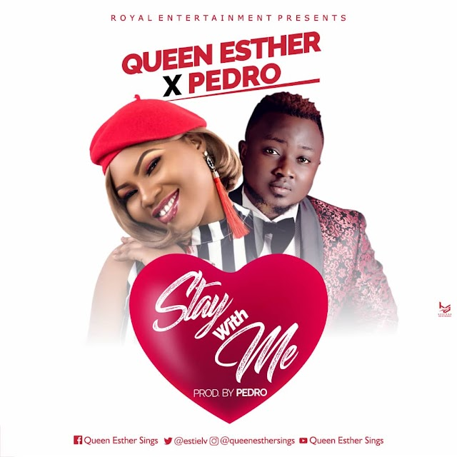 DOWNLOAD MP3:  STAY WITH ME- QUEEN ESTHER FT. PEDRO | @estielv