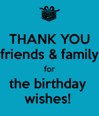 Thank You Friends Family For The Birthday Wishes